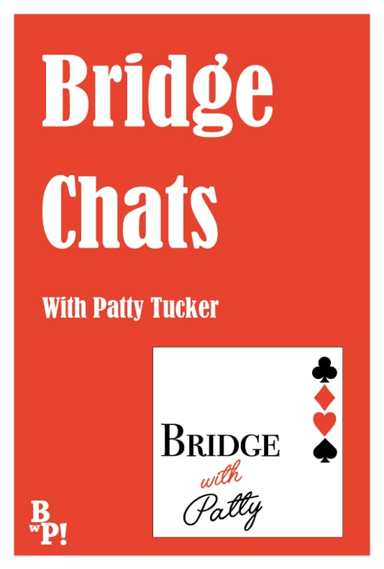 Bridge Chats - Bridge With Patty